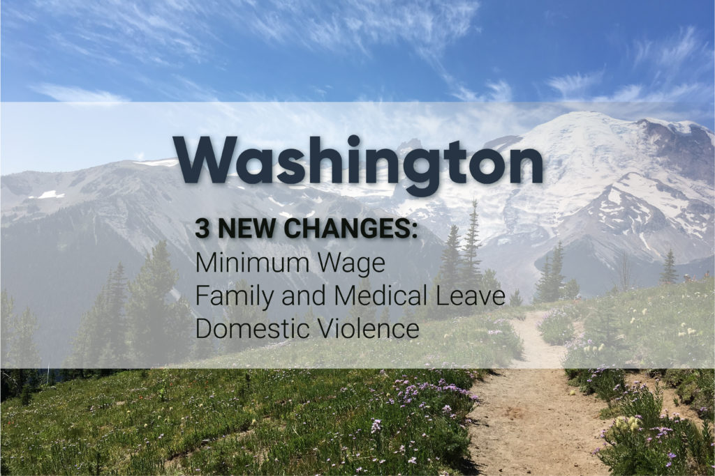 Washington State Receives 3 New Chanages to Minimum Wage FMLA Domestic Violence